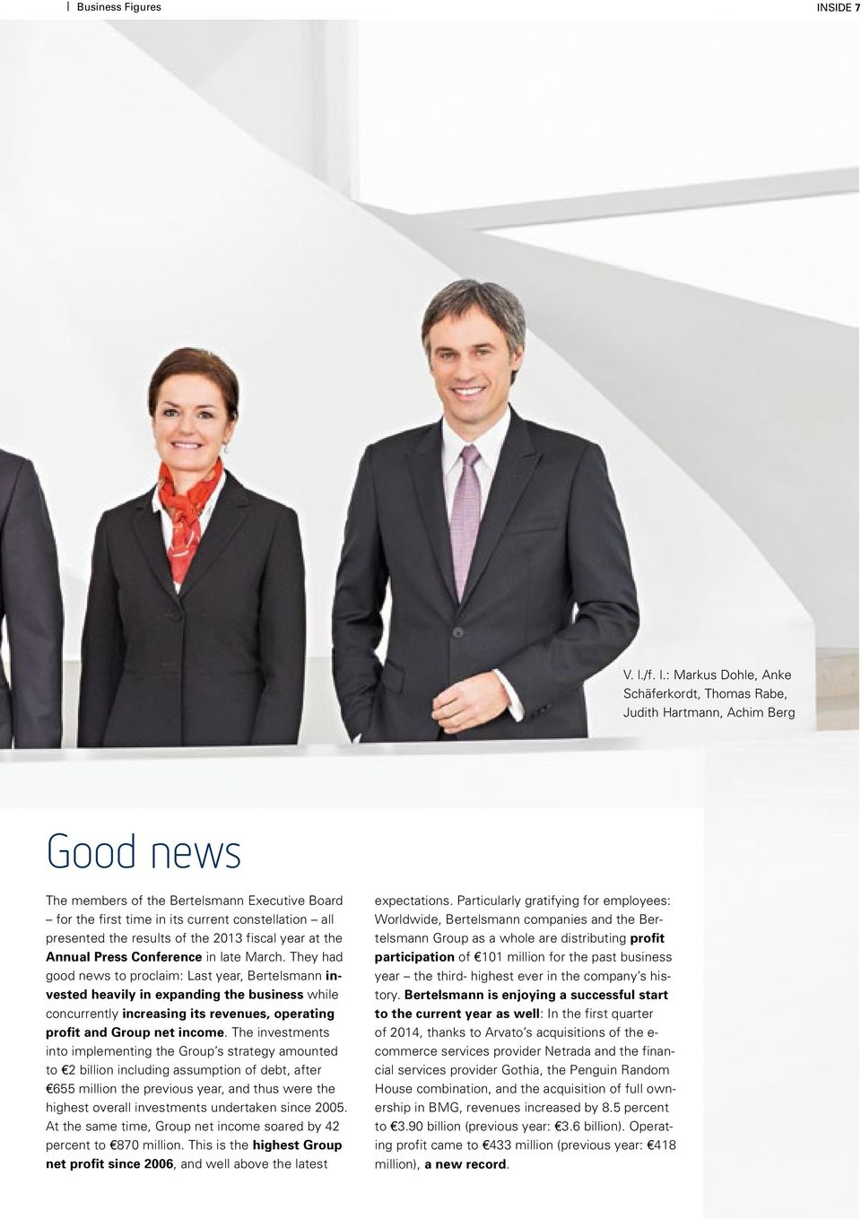 : Markus Dohle, Anke Schäferkordt, Thomas Rabe, Judith Hartmann, Achim Berg Good news The members of the Bertelsmann Executive Board for the first time in its current constellation all presented the