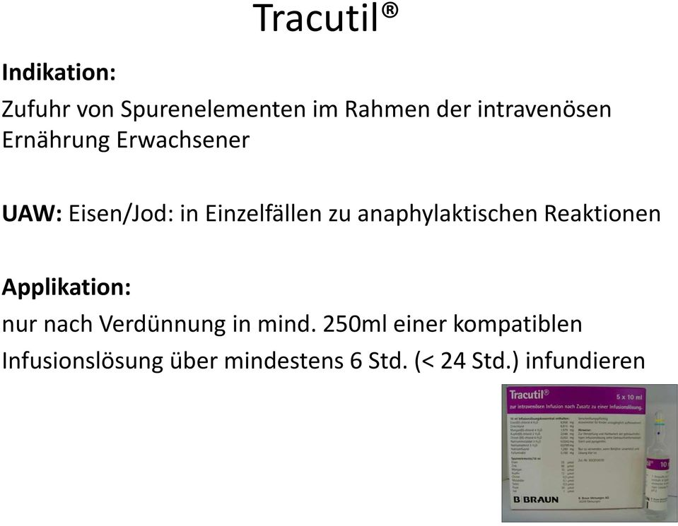 anaphylaktischenreaktionen Applikation: nur nach Verdünnung in mind.