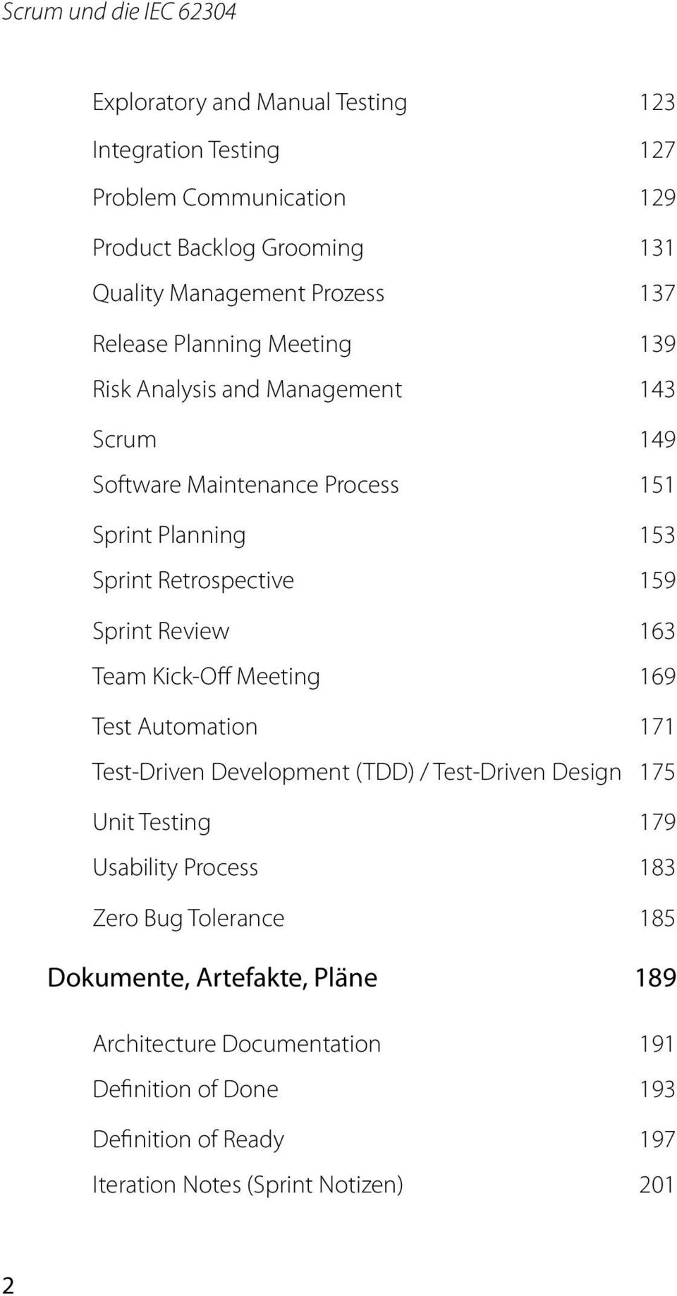 163 Team Kick-Off Meeting 169 Test Automation 171 Test-Driven Development (TDD) / Test-Driven Design 175 Unit Testing 179 Usability Process 183 Zero Bug