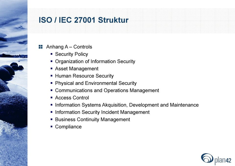 Communications and Operations Management Access Control Information Systems Akquisition,