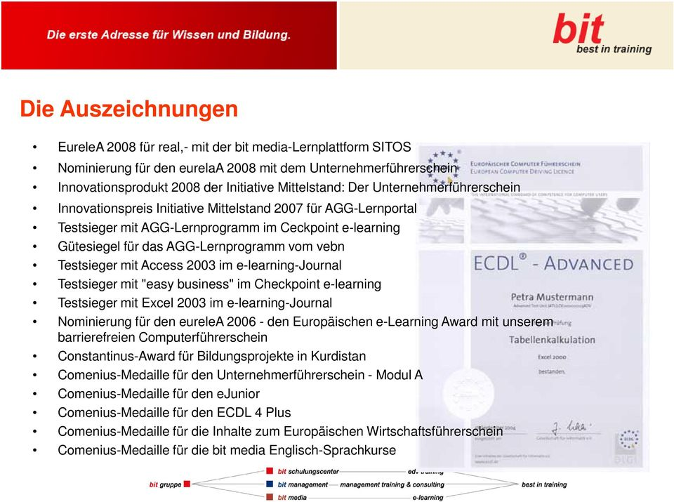 "Testsieger mit Access 2003 im e-learning-journal Testsieger mit ""easy business"" im Checkpoint e-learning Testsieger mit Excel 2003 im e-learning-journal Nominierung für den eurelea 2006 - den"