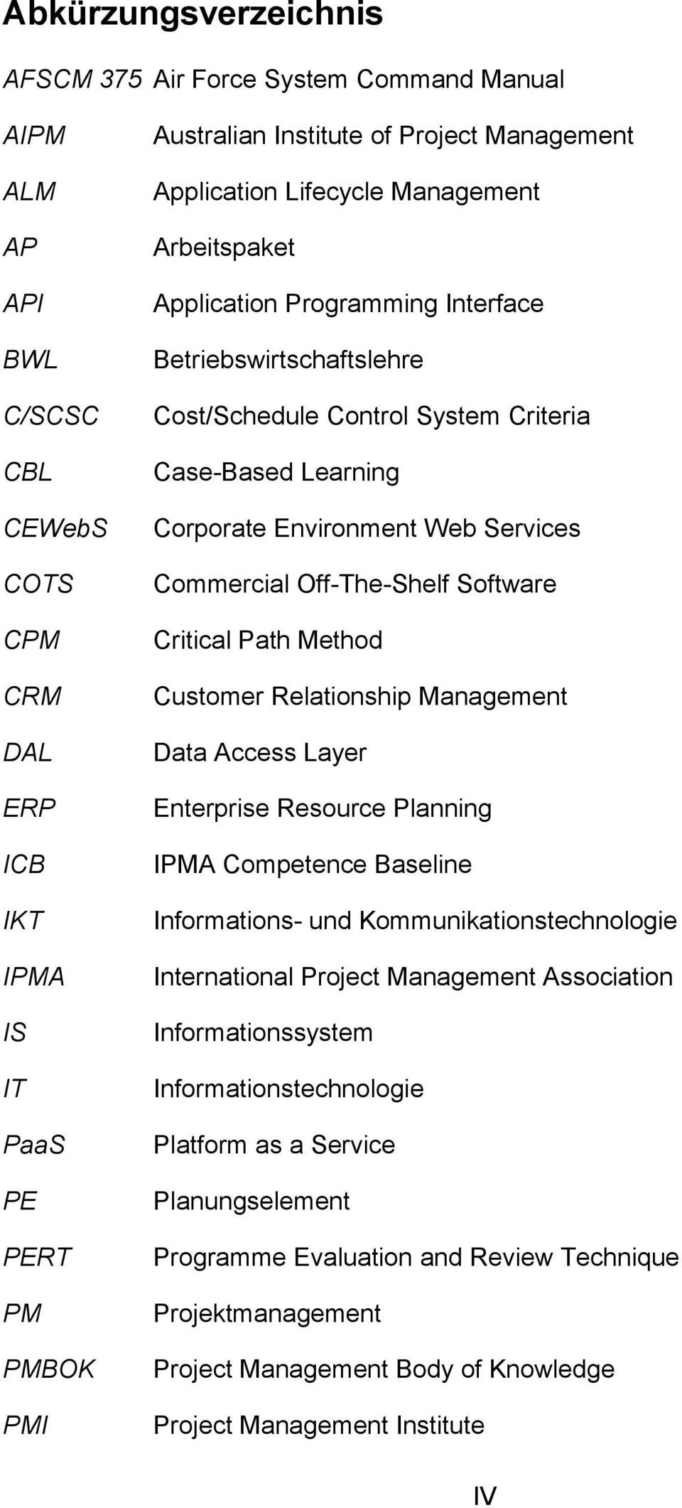 Critical Path Method CRM Customer Relationship Management DAL Data Access Layer ERP Enterprise Resource Planning ICB IPMA Competence Baseline IKT Informations- und Kommunikationstechnologie IPMA