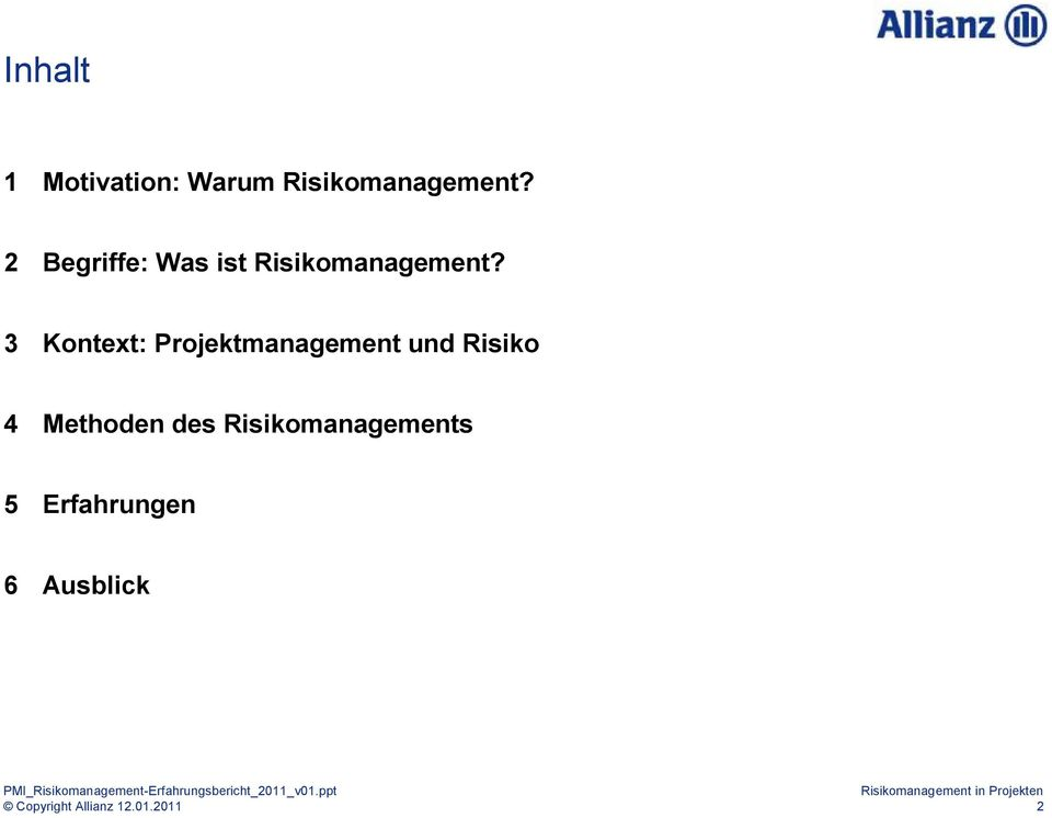 3 Kontext: Projektmanagement und Risiko 4