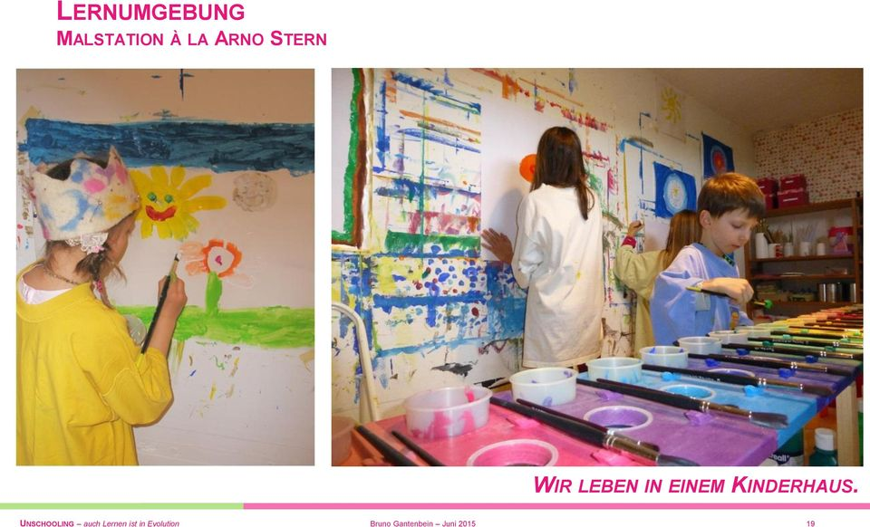 UNSCHOOLING auch Lernen ist in