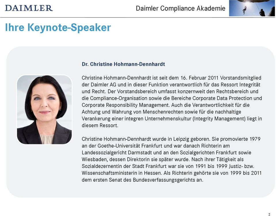 Der Vorstandsbereich umfasst konzernweit den Rechtsbereich und die Compliance-Organisation sowie die Bereiche Corporate Data Protection und Corporate Responsibility Management.