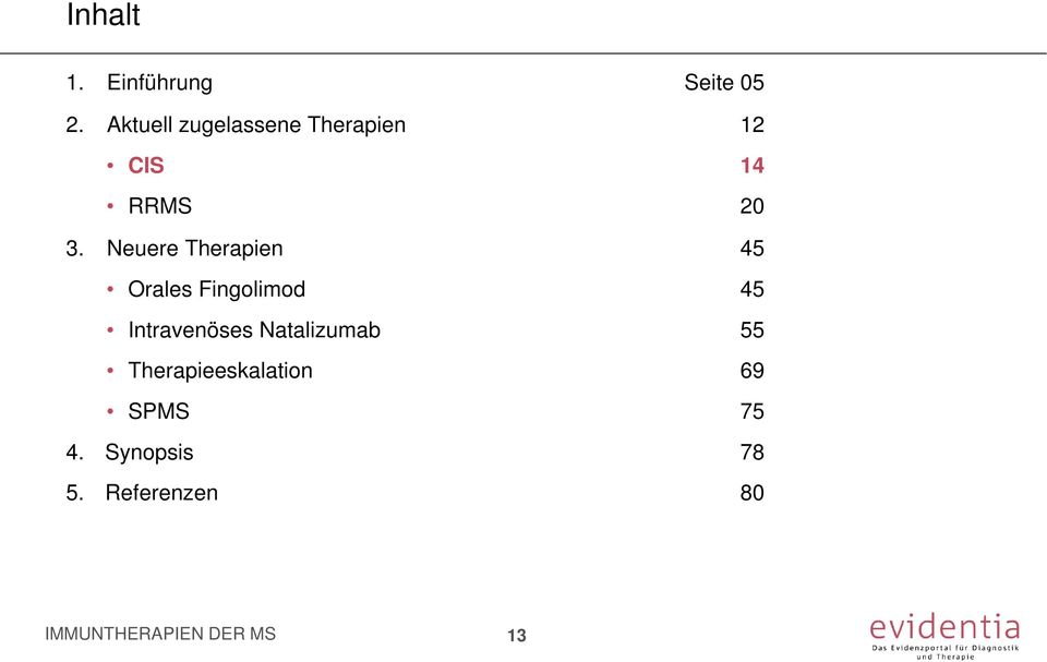 Neuere Therapien 45 Orales Fingolimod 45 Intravenöses