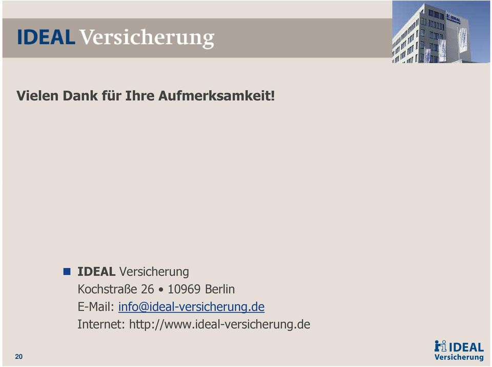 Berlin E-Mail: info@ideal-versicherung.