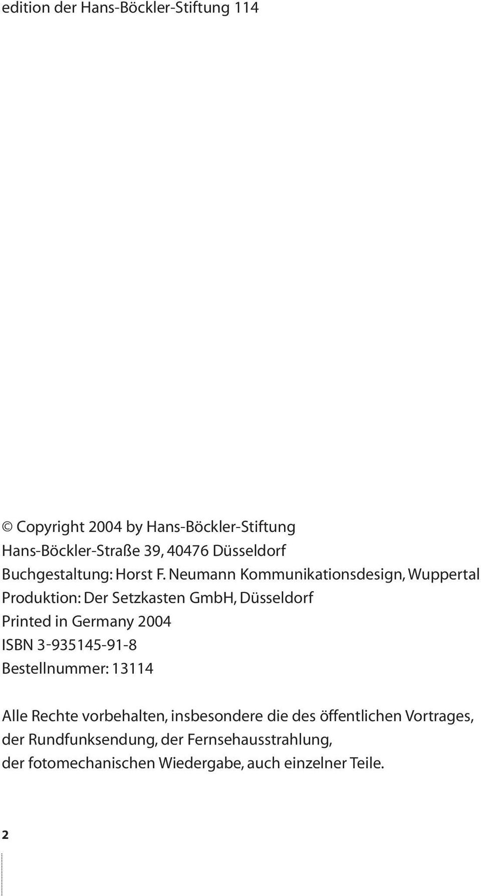 Neumann Kommunikationsdesign, Wuppertal Produktion: Der Setzkasten GmbH, Düsseldorf Printed in Germany 2004 ISBN