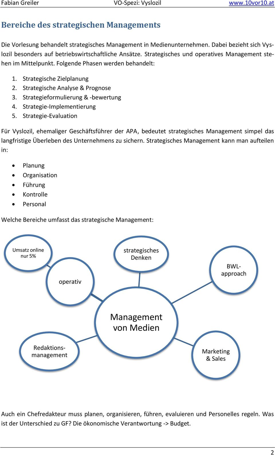 Strategische Zielplanung 2. Strategische Analyse & Prognose 3. Strategieformulierung & -bewertung 4. Strategie-Implementierung 5.