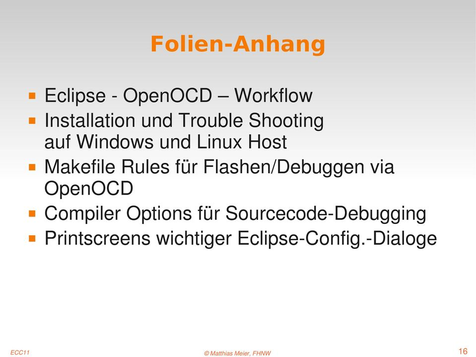 für Flashen/Debuggen via OpenOCD Compiler Options für