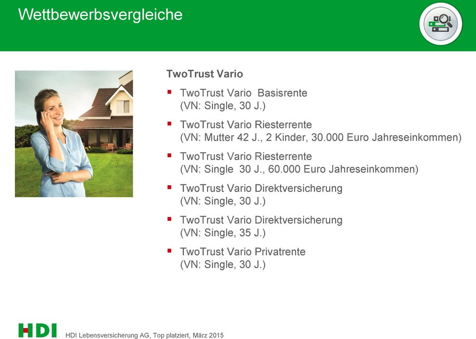 000 Euro Jahreseinkommen) TwoTrust Vario Riesterrente (VN: Single 30 J., 60.