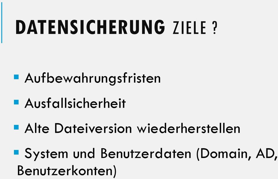 Ausfallsicherheit Alte Dateiversion