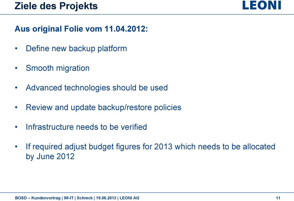 Review and update backup/restore policies Infrastructure needs to be verified If
