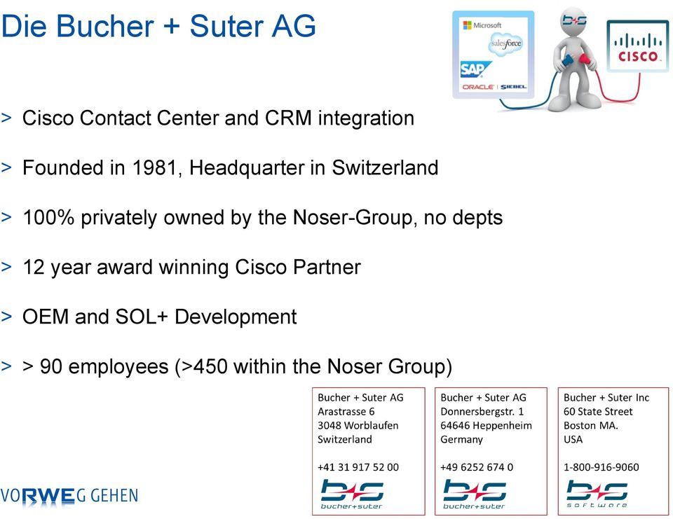 Noser-Group, no depts > 12 year award winning Cisco Partner > OEM and SOL+