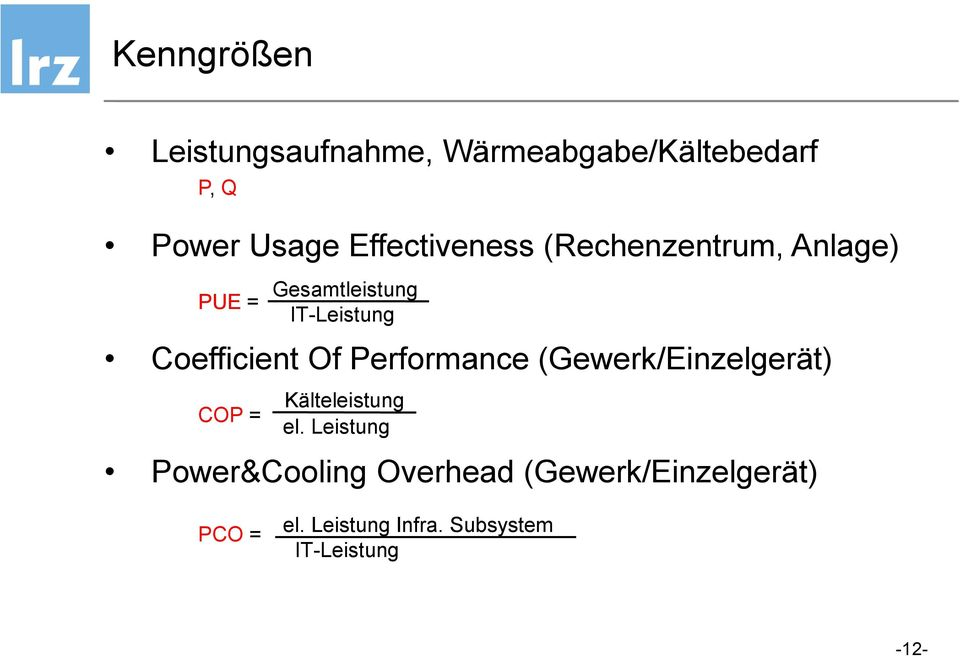 Coefficient Of Performance (Gewerk/Einzelgerät) COP = Kälteleistung el.