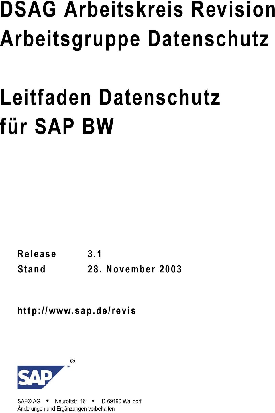 November 2003 http://www.sap.de/revis SAP AG Neurottstr.