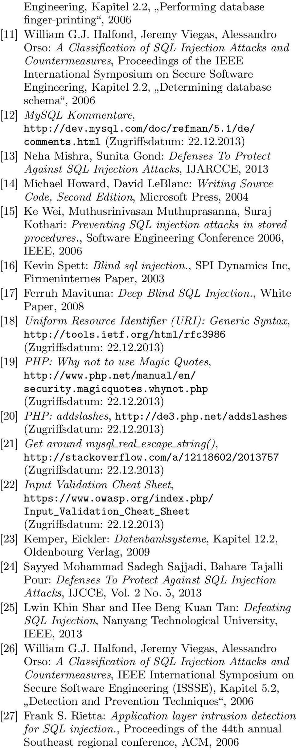 2, Determining database schema, 2006 [12] MySQL Kommentare, http://dev.mysql.com/doc/refman/5.1/de/ comments.