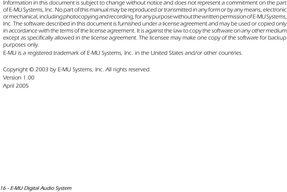 E-MU Systems, Inc. The software described in this document is furnished under a license agreement and may be used or copied only in accordance with the terms of the license agreement.