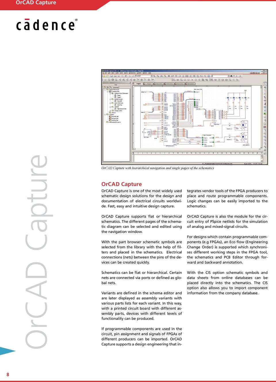 The different pages of the schematic diagram can be selected and edited using the navigation window.