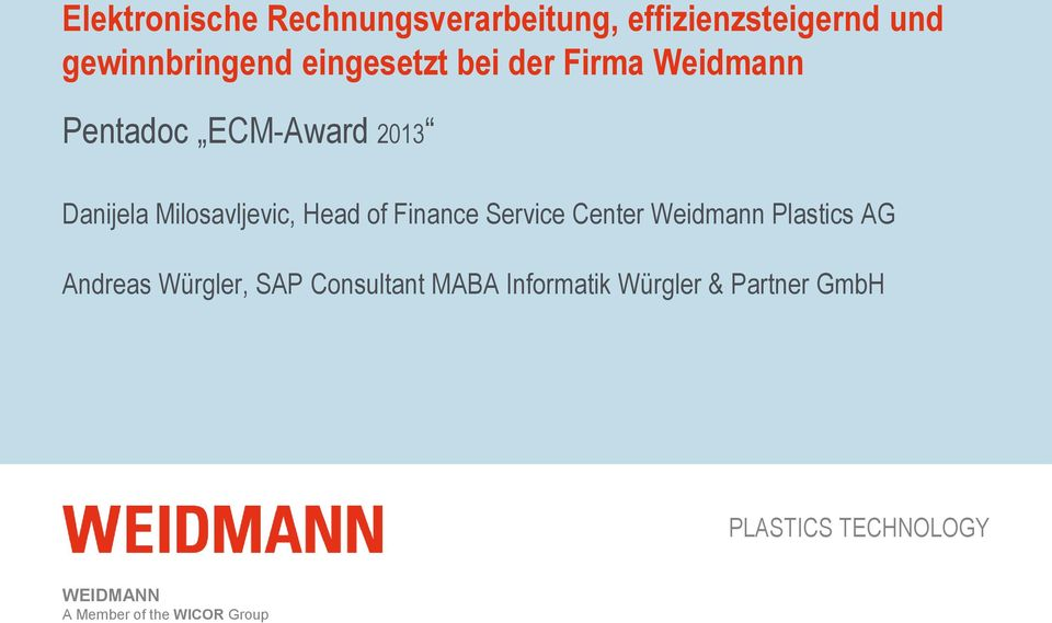Head of Finance Service Center Weidmann Plastics AG Andreas Würgler, SAP Consultant