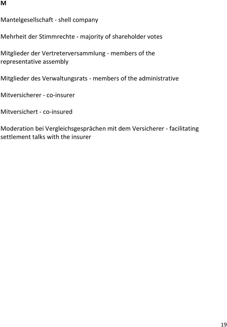 Verwaltungsrats - members of the administrative Mitversicherer - co-insurer Mitversichert -