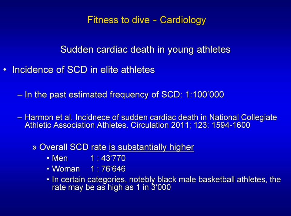Incidnece of sudden cardiac death in National Collegiate Athletic Association Athletes.