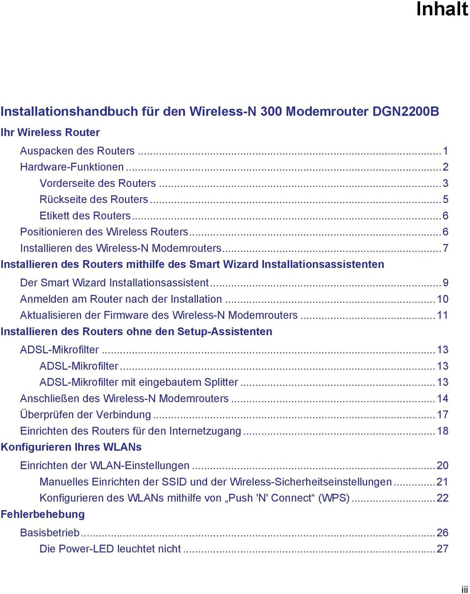 ..7 Installieren des Routers mithilfe des Smart Wizard Installationsassistenten Der Smart Wizard Installationsassistent...9 Anmelden am Router nach der Installation.