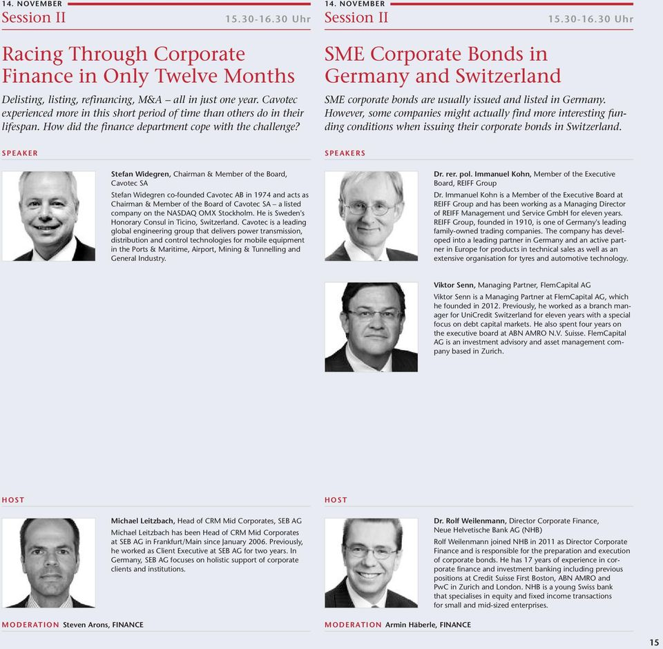 SME Corporate Bonds in Germany and Switzerland SME corporate bonds are usually issued and listed in Germany.