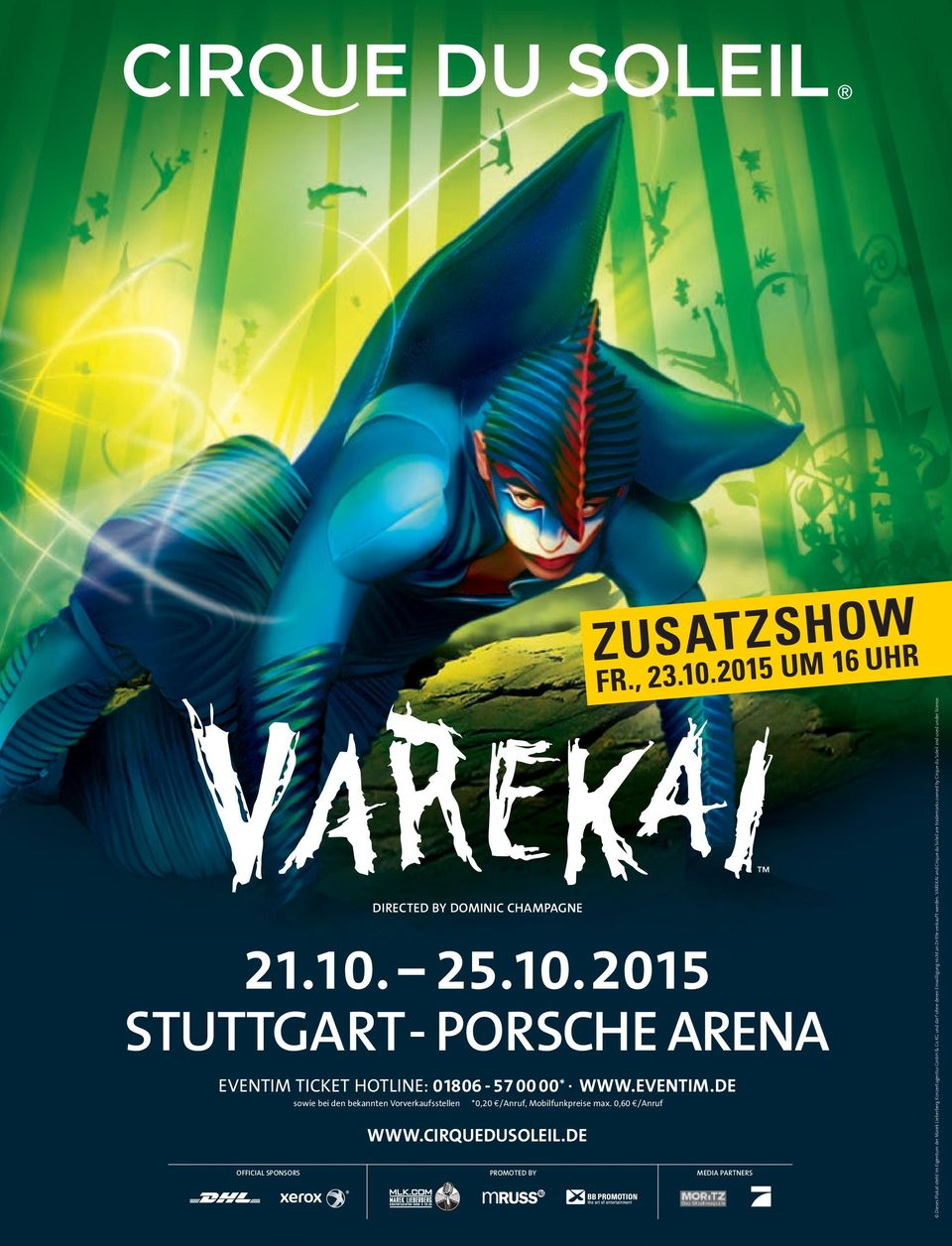 0,60 o/anruf official SPonSorS DirecteD by Dominic champagne www.cirquedusoleil.de PromoteD by ZusatZshow Fr., 23.10.