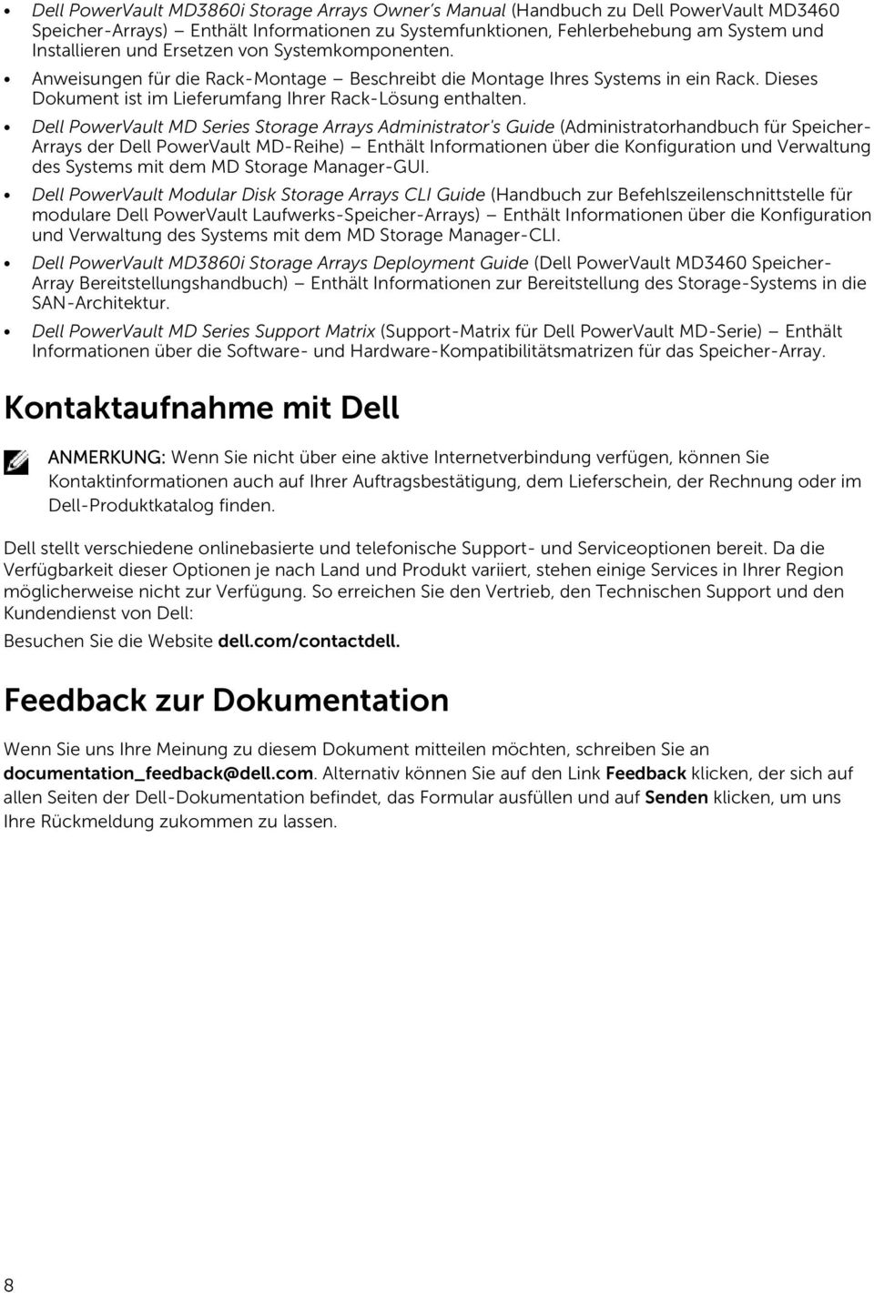 Dell PowerVault MD Series Storage Arrays Administrator's Guide (Administratorhandbuch für Speicher- Arrays der Dell PowerVault MD-Reihe) Enthält Informationen über die Konfiguration und Verwaltung