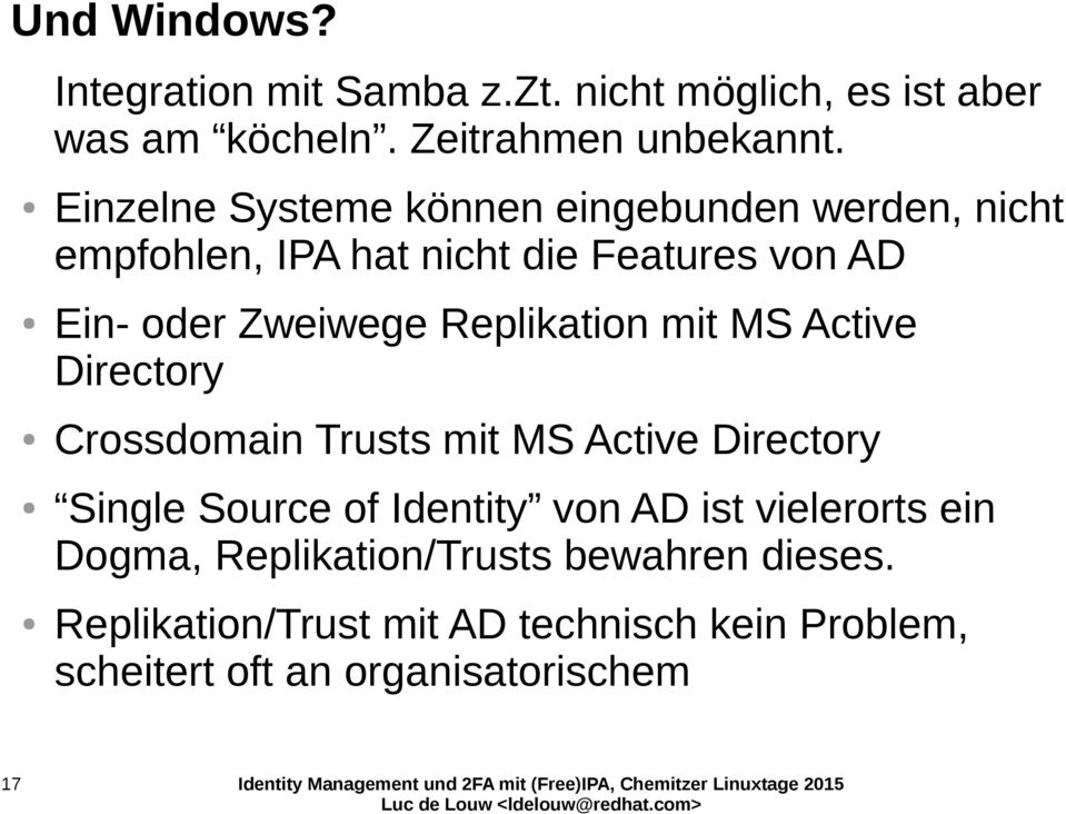 Replikation mit MS Active Directory Crossdomain Trusts mit MS Active Directory Single Source of Identity von AD ist