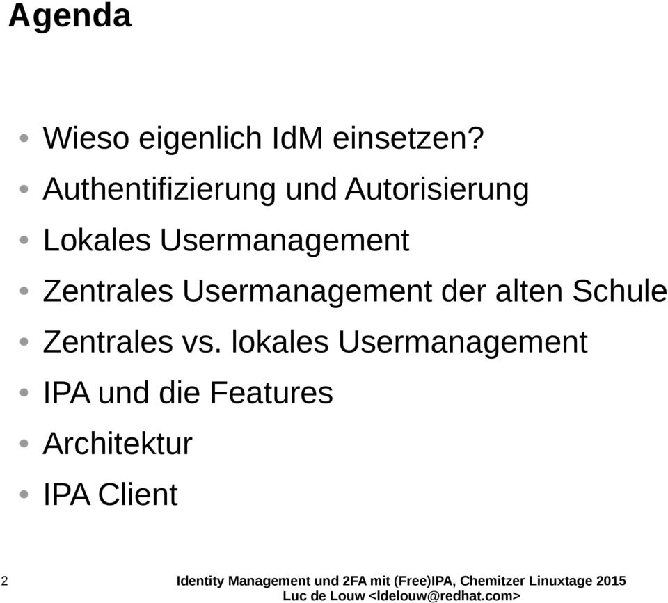 Usermanagement Zentrales Usermanagement der alten