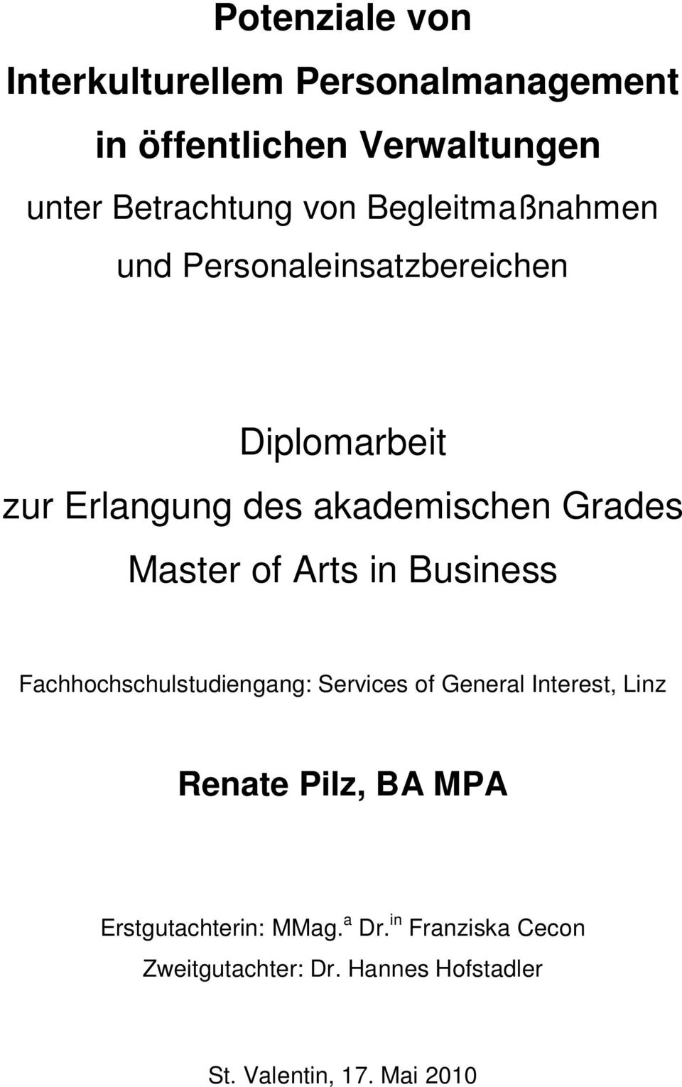 of Arts in Business Fachhochschulstudiengang: Services of General Interest, Linz Renate Pilz, BA MPA