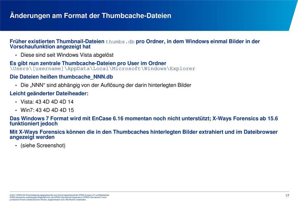 \Users\[username]\AppData\Local\Microsoft\Windows\Explorer Die Dateien heißen thumbcache_nnn.