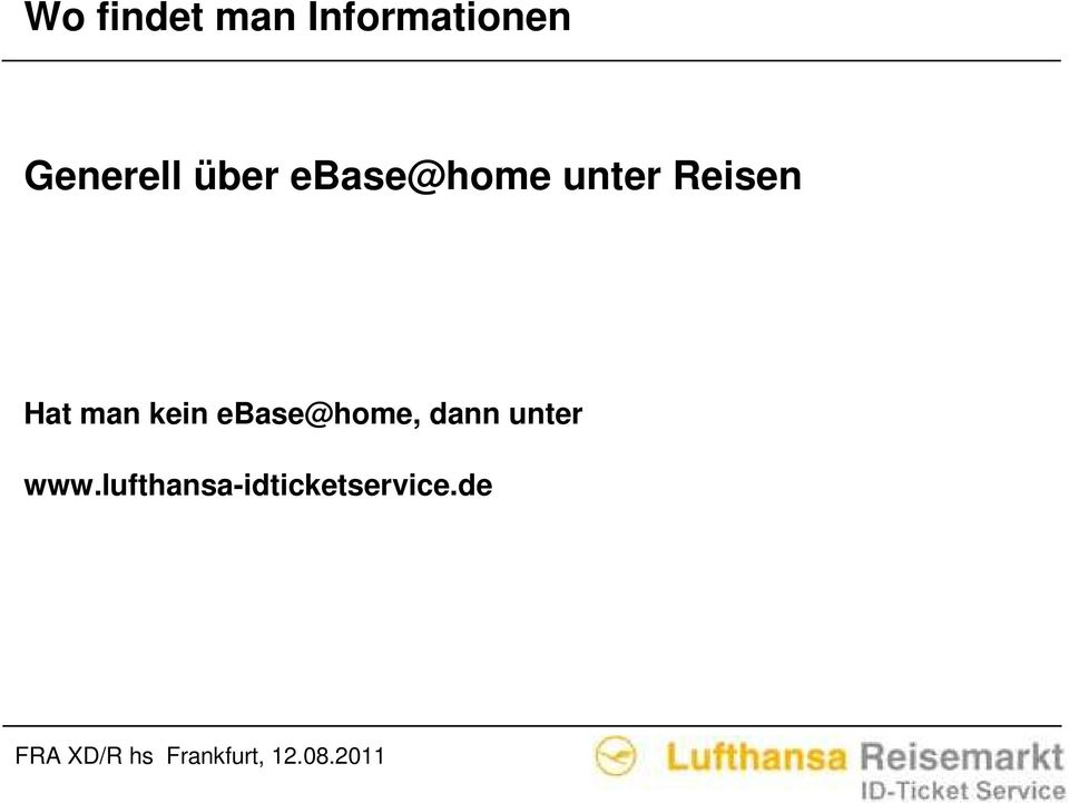 Reisen Hat man kein ebase@home,