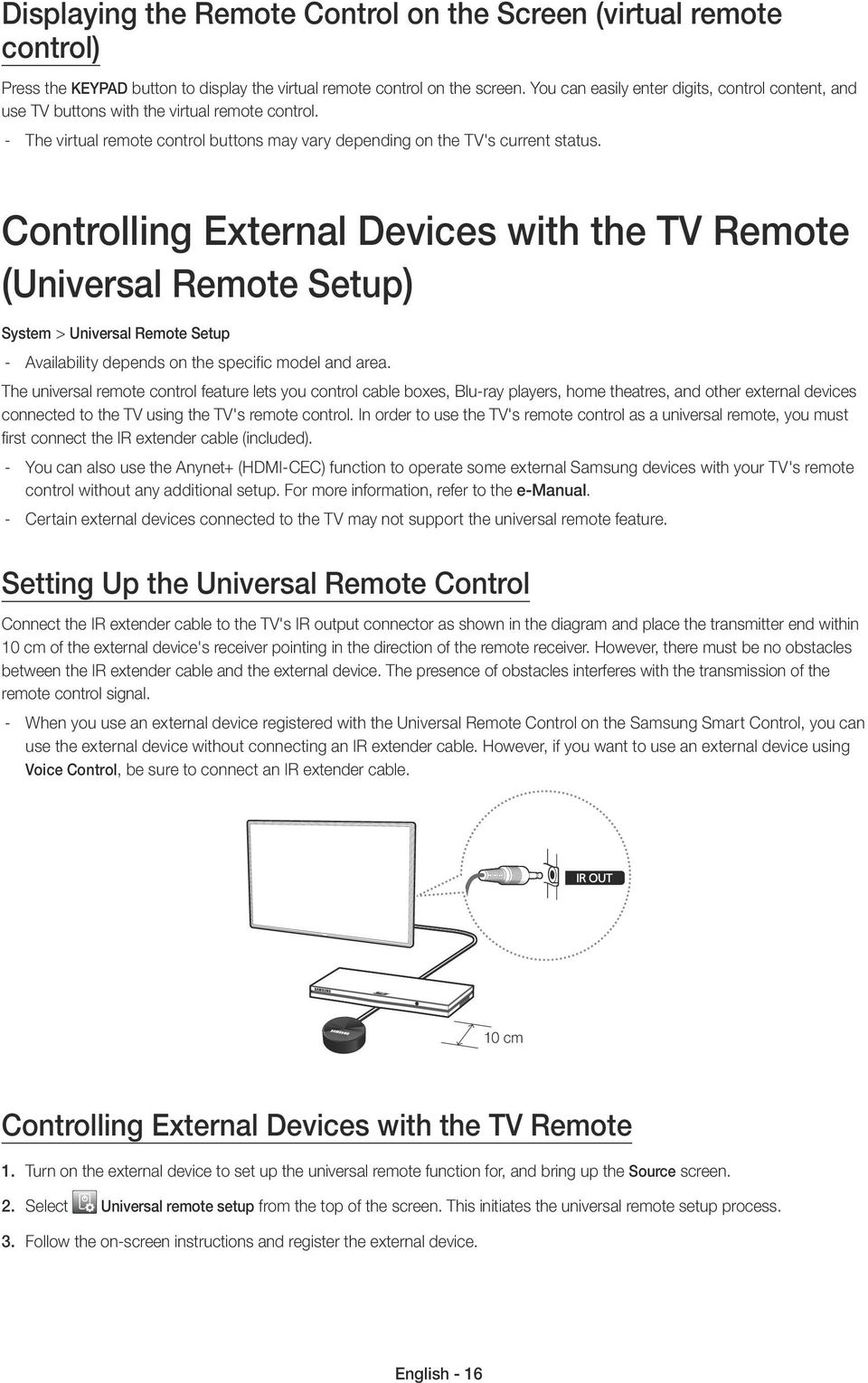 Controlling External Devices with the TV Remote (Universal Remote Setup) System > Universal Remote Setup Availability depends on the specific model and area.