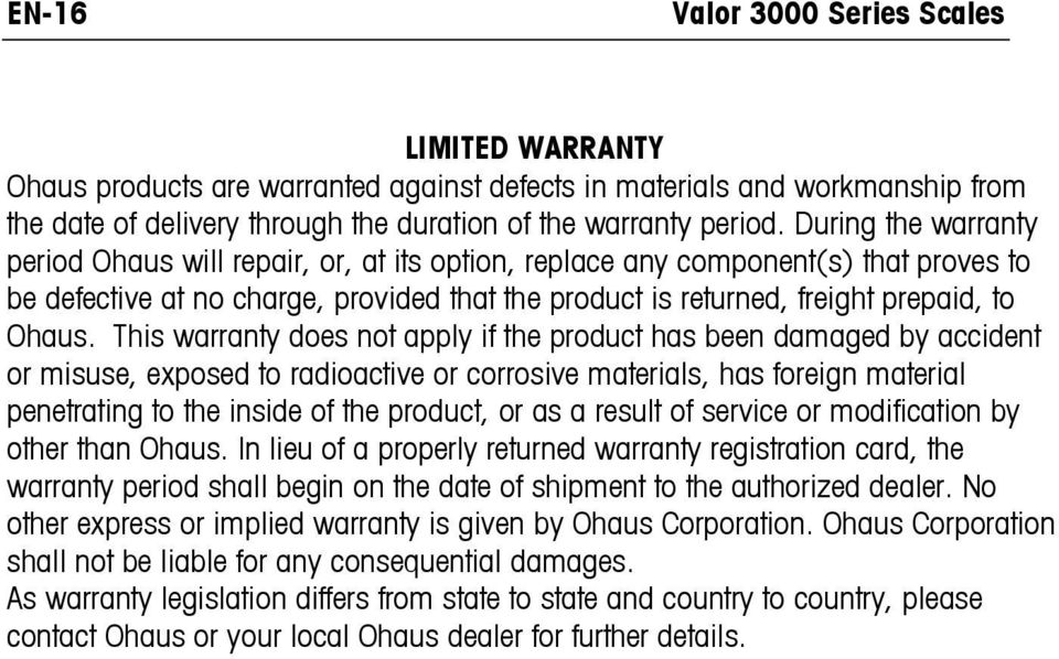This warranty does not apply if the product has been damaged by accident or misuse, exposed to radioactive or corrosive materials, has foreign material penetrating to the inside of the product, or as
