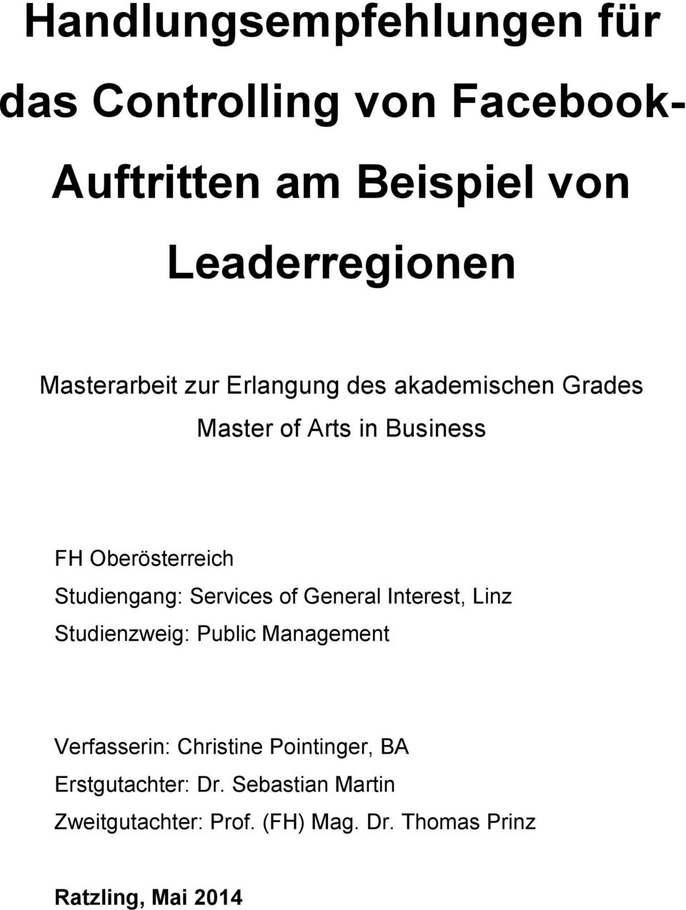 Studiengang: Services of General Interest, Linz Studienzweig: Public Management Verfasserin: Christine