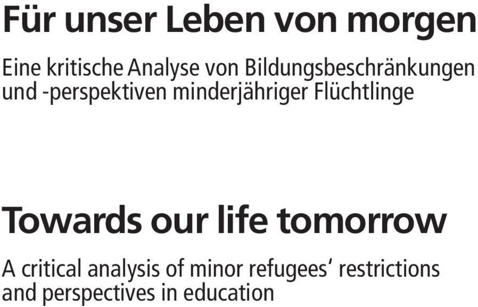 Flüchtlinge Towards our life tomorrow A critical
