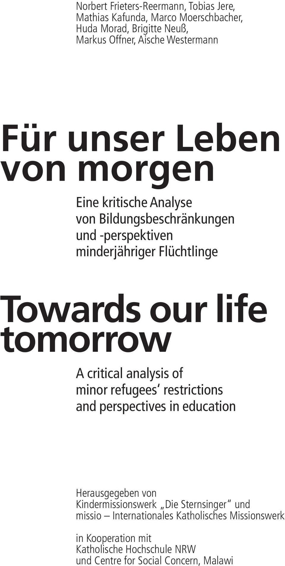 tomorrow A critical analysis of minor refugees restrictions and perspectives in education Herausgegeben von Kindermissionswerk Die