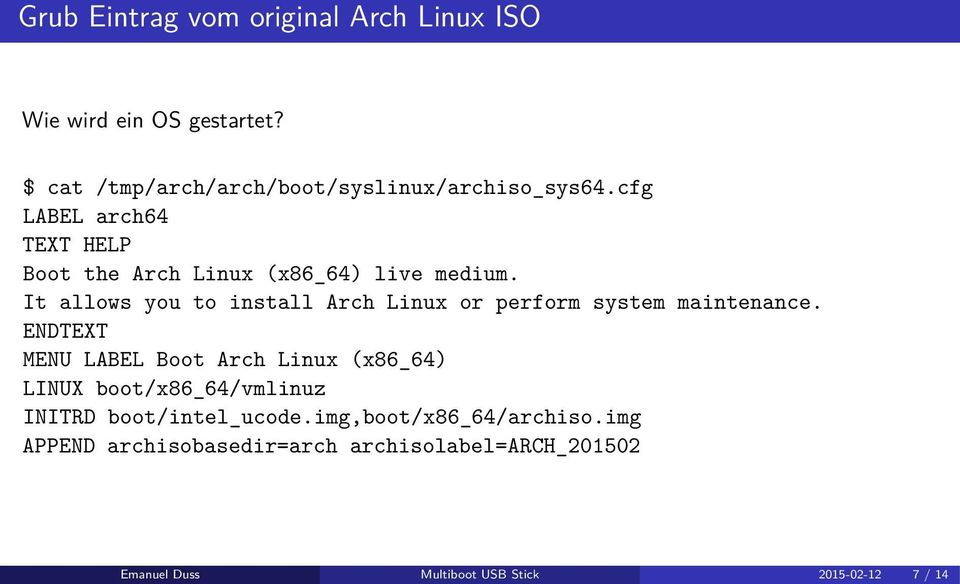 It allows you to install Arch Linux or perform system maintenance.