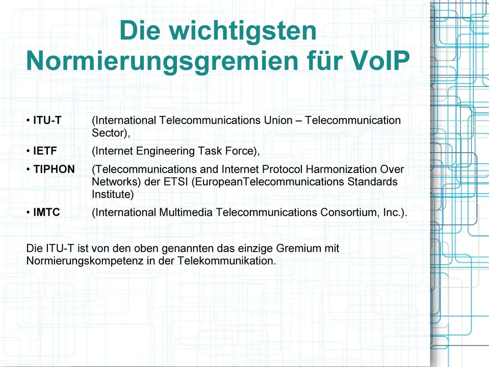 Over Networks) der ETSI (EuropeanTelecommunications Standards Institute) (International Multimedia Telecommunications