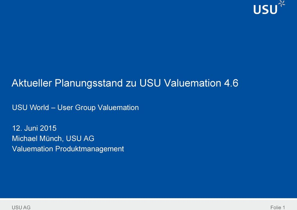 6 USU World User Group Valuemation 12.