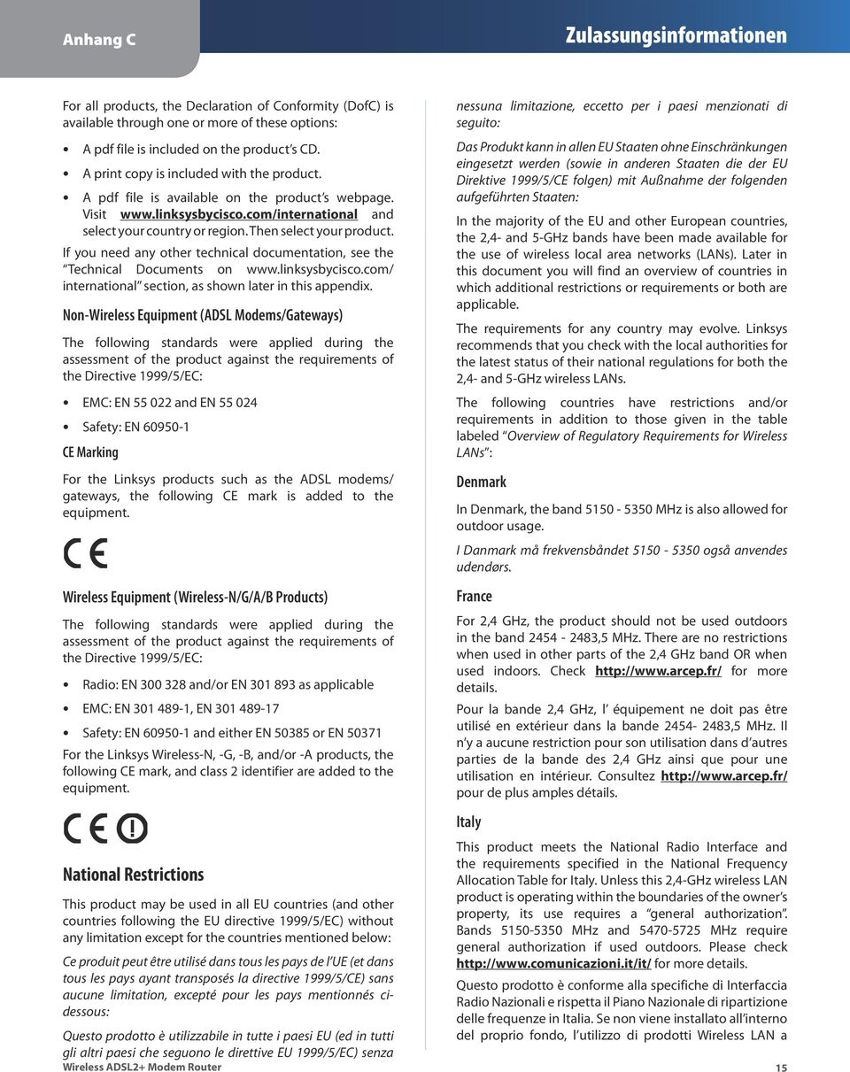 If you need any other technical documentation, see the Technical Documents on www.linksysbycisco.com/ international section, as shown later in this appendix.