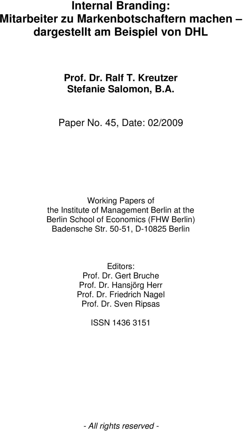 45, Date: 02/2009 Working Papers of the Institute of Management Berlin at the Berlin School of Economics (FHW