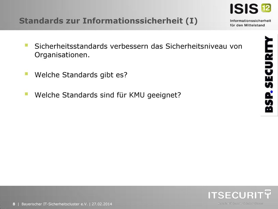 Organisationen. Welche Standards gibt es?