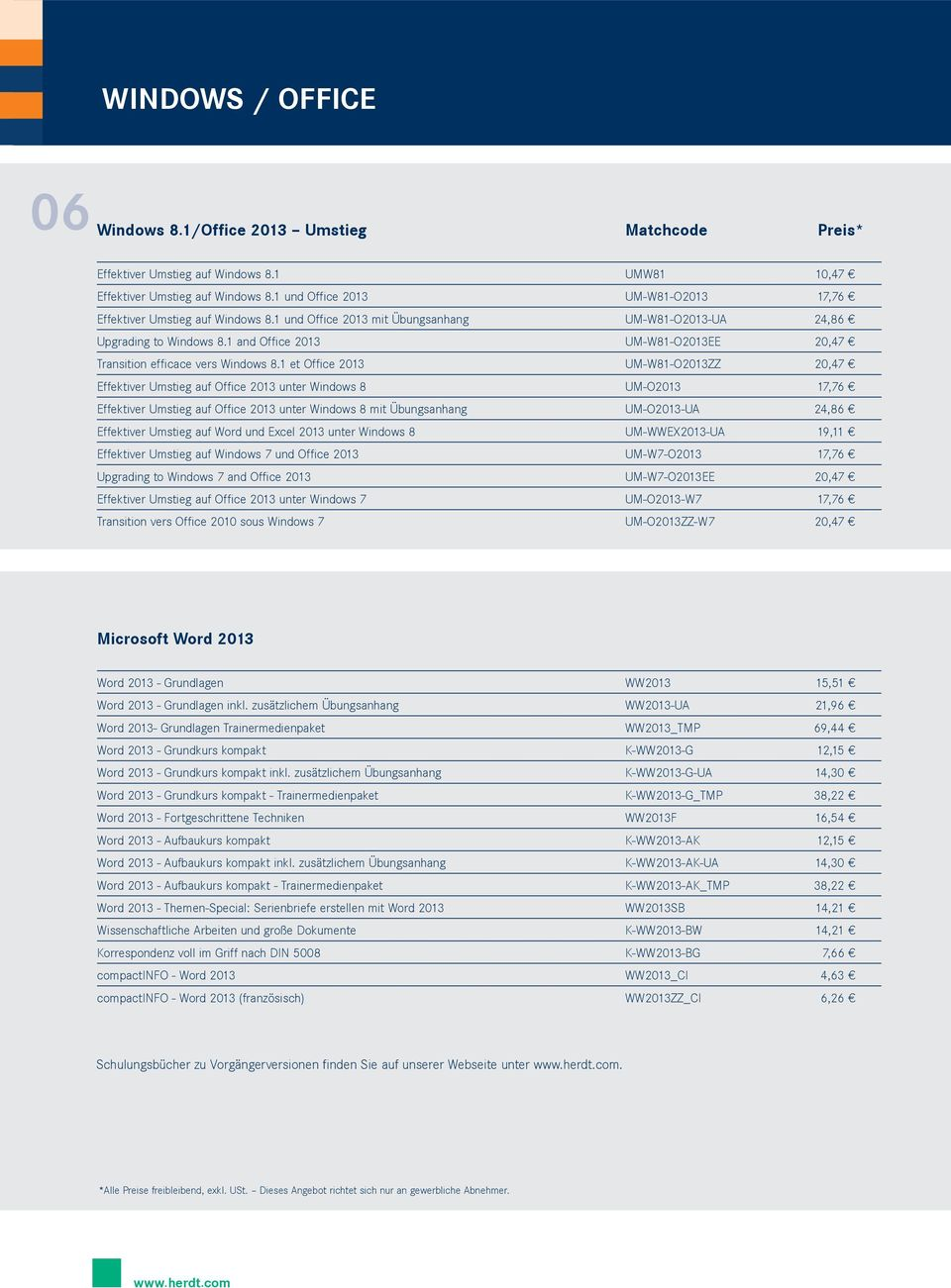 1 and Office 2013 UM-W81-O2013EE 20,47 Transition efficace vers Windows 8.