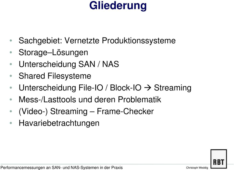 Unterscheidung File-IO / Block-IO Streaming Mess-/Lasttools