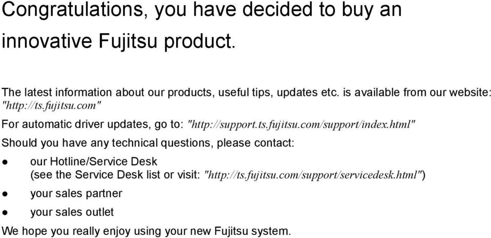 "com"" For automatic driver updates, go to: ""http://support.ts.fujitsu.com/support/index."