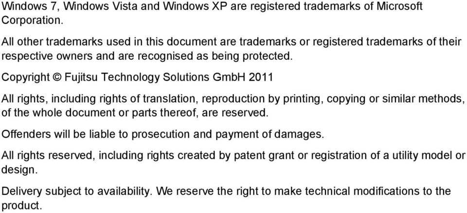 Copyright Fujitsu Technology Solutions GmbH 2011 All rights, including rights of translation, reproduction by printing, copying or similar methods, of the whole document or parts